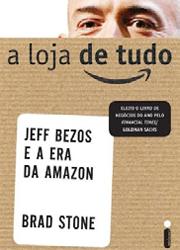 A loja de tudo – Jeff Bezos e a era da Amazon