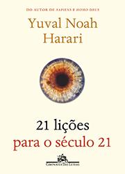 21 Lições para o século 21 – Yuval Noah Harari