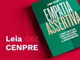 Leia CENPRE - EMPATIA ASSERTIVA – COMO SER UM LÍDER INCISIVO SEM PERDER A HUMANIDADE – de KIM SCOTT