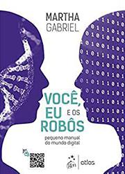 Você, Eu e os Robôs – Pequeno Manual do Mundo Digital
