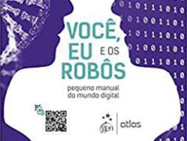 Leia CENPRE - Você, Eu e os Robôs – Pequeno Manual do Mundo Digital